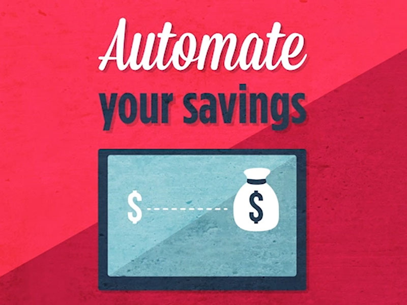Click here to learn more about automating your savings.