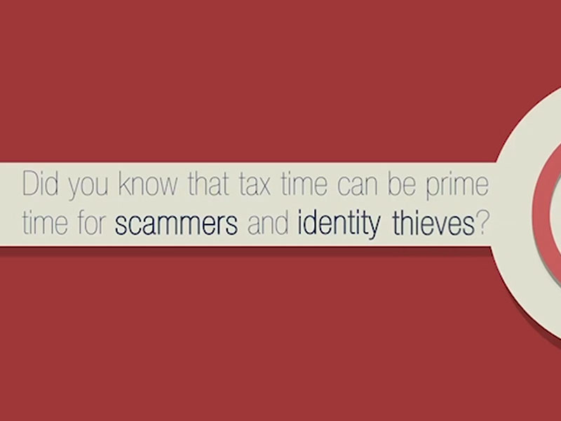 Click here to learn more about tax scams.